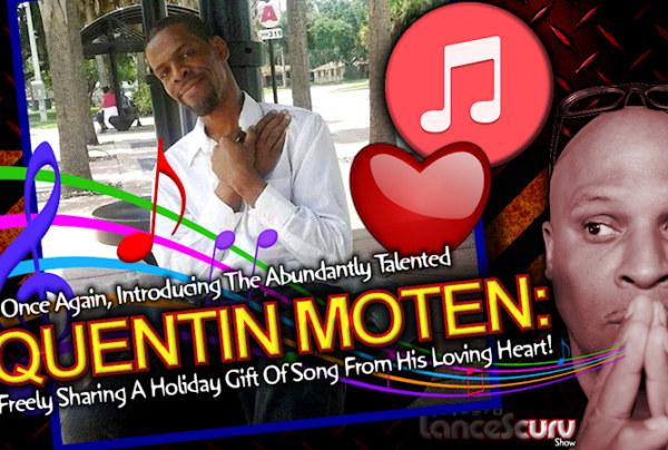 QUENTIN MOTEN Shares The Holiday Gift Of Song In Orlando Florida! – The LanceScurv Show