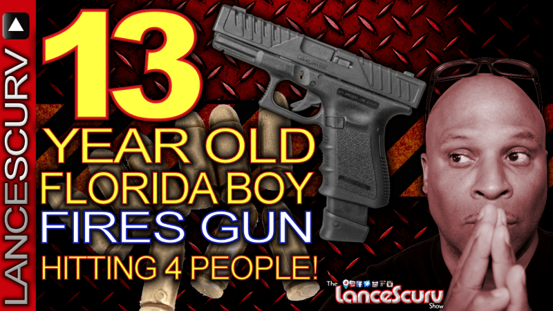 13 Year Old Florida Boy FIRES GUN Into Crowd Hitting 4 People! - The LanceScurv Show