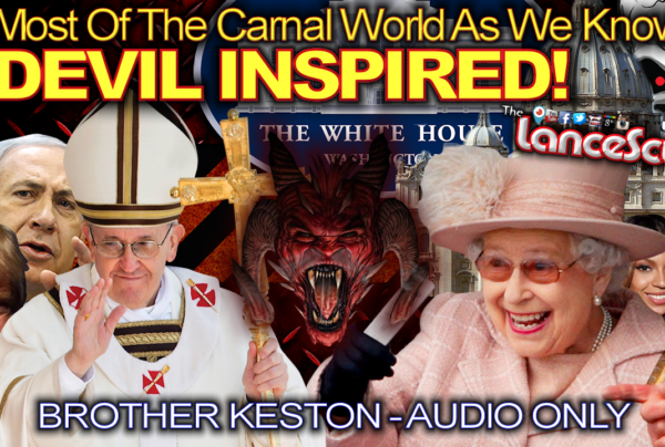 Most Of The Carnal World As We Know It Is Devil Inspired! – The Brother Keston Show