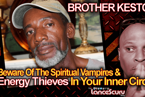 Beware Of The Spiritual Vampires & Energy Thieves In Your Inner Circle! – The LanceScurv Show