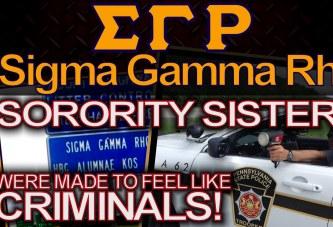 SIGMA GAMMA RHO SORORITY SISTERS Were Made To Feel Like CRIMINALS! – The LanceScurv Show