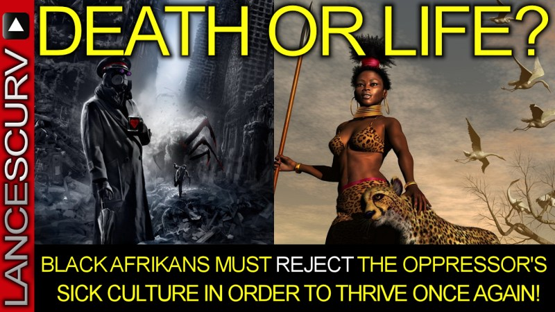 Black Afrikans Must Reject The Oppressor's Sick Culture In Order To Thrive Again! - The LanceScurv Show