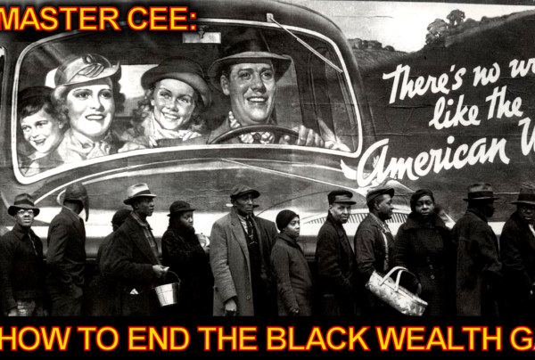 Master Cee: How To End The Black Wealth Gap! – The LanceScurv Show