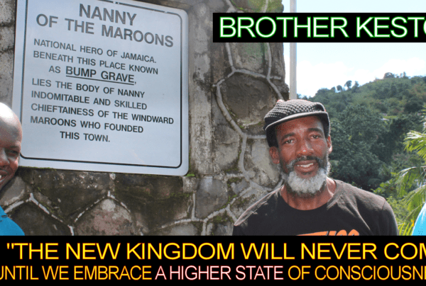 The New Kingdom Will Never Come Until We Embrace A Higher State Of Consciousness! – Brother Keston
