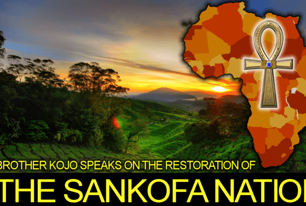 BROTHER KOJO Speaks On The Restoration Of THE SANKOFA NATION! – The LanceScurv Show