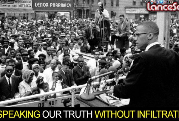 Speaking Our Truth Without Infiltration! – The LanceScurv Show