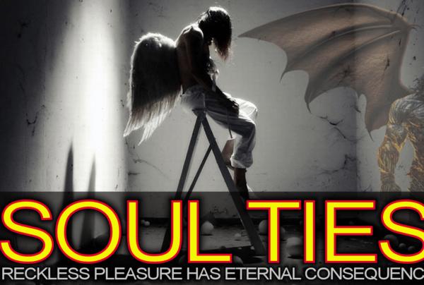 SOUL TIES: Reckless Pleasure Has Eternal Consequences! – The LanceScurv Show