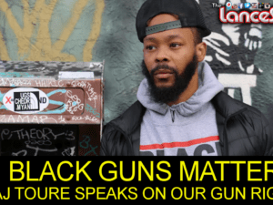 BLACK GUNS MATTER: MAJ TOURE Speaks On Our Right To Bear Arms! – The LanceScurv Show