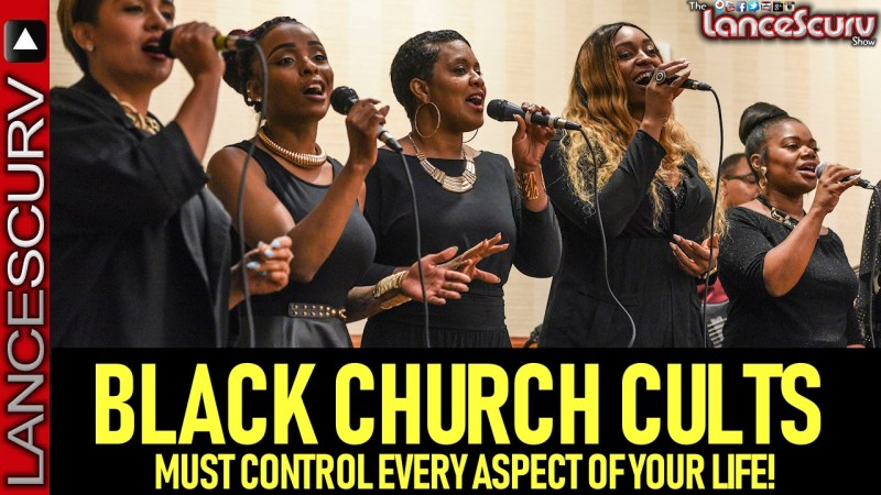 BLACK CHURCH CULTS MUST CONTROL EVERY ASPECT OF YOUR LIFE! - B.L. CARTER On The LanceScurv Show