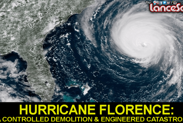 HURRICANE FLORENCE: A Controlled Demolition & Engineered Catastrophe? – The LanceScurv Show