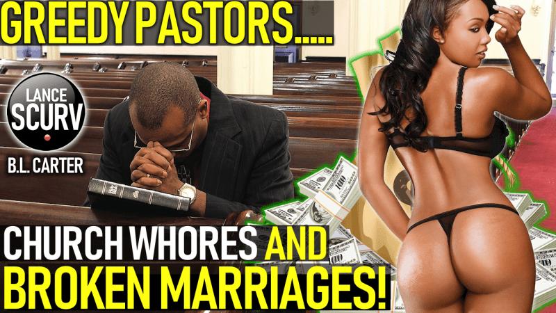 GREEDY PASTORS, CHURCH WHORES & BROKEN MARRIAGES! - B.L. CARTER ON The LanceScurv Show