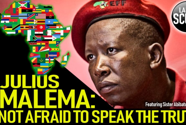 JULIUS MALEMA: NOT AFRAID TO SPEAK THE TRUTH! – The LanceScurv Show
