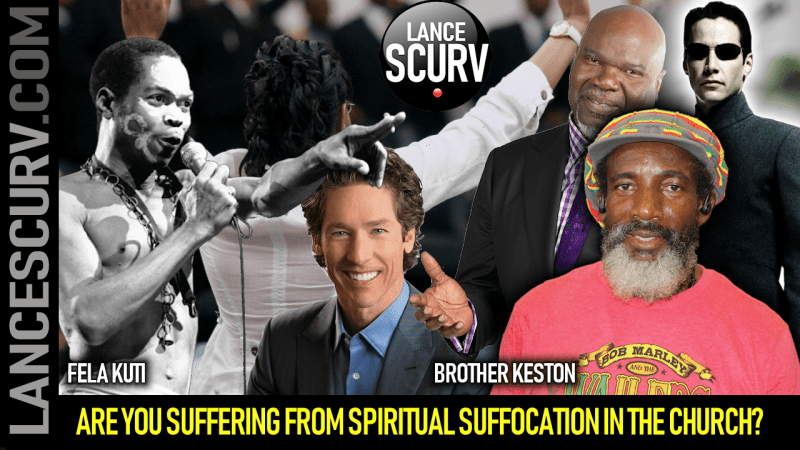 ARE YOU SUFFERING FROM SPIRITUAL SUFFOCATION IN THE CHURCH? - The LanceScurv Show