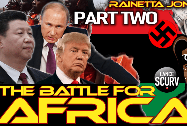 THE BATTLE FOR AFRICA: A PROPHETIC WARNING & CALL TO ACTION FOR AFRICAN PEOPLE WORLDWIDE! – PART 2