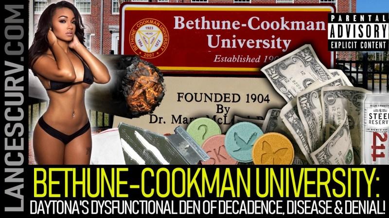 BETHUNE COOKMAN UNIVERSITY: DAYTONA'S DYSFUNCTIONAL DEN OF DECADENCE, DISEASE & DENIAL!