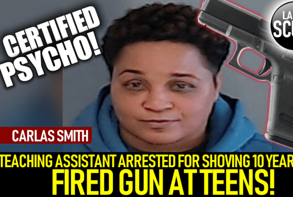TEACHING ASSISTANT ARRESTED FOR SHOVING 10 YEAR OLD FIRED GUN AT TEENS! – The LanceScurv Show