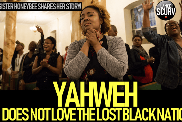 YAHWEH DOES NOT LOVE THE LOST BLACK NATION!