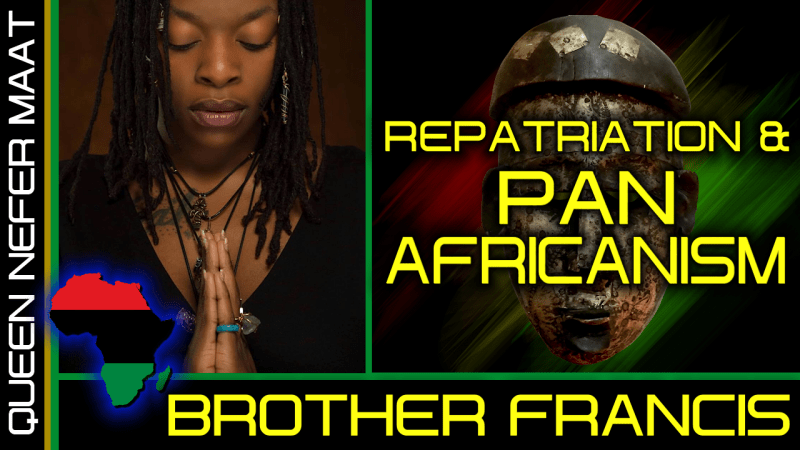 REPATRIATION & PAN-AFRICANISM! - BROTHER FRANCIS & QUEEN NEFER MAAT ON The LanceScurv Show