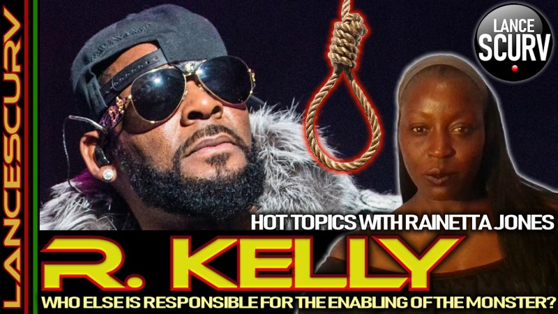 R. KELLY: WHO ELSE IS RESPONSIBLE FOR THE ENABLING OF THE MONSTER?