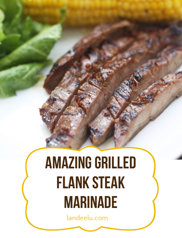 Amazing Grilled Flank Steak Marinade | landeelu.com With just a few simple ingredients you can make any flank steak practically melt in your mouth! A definite family favorite!