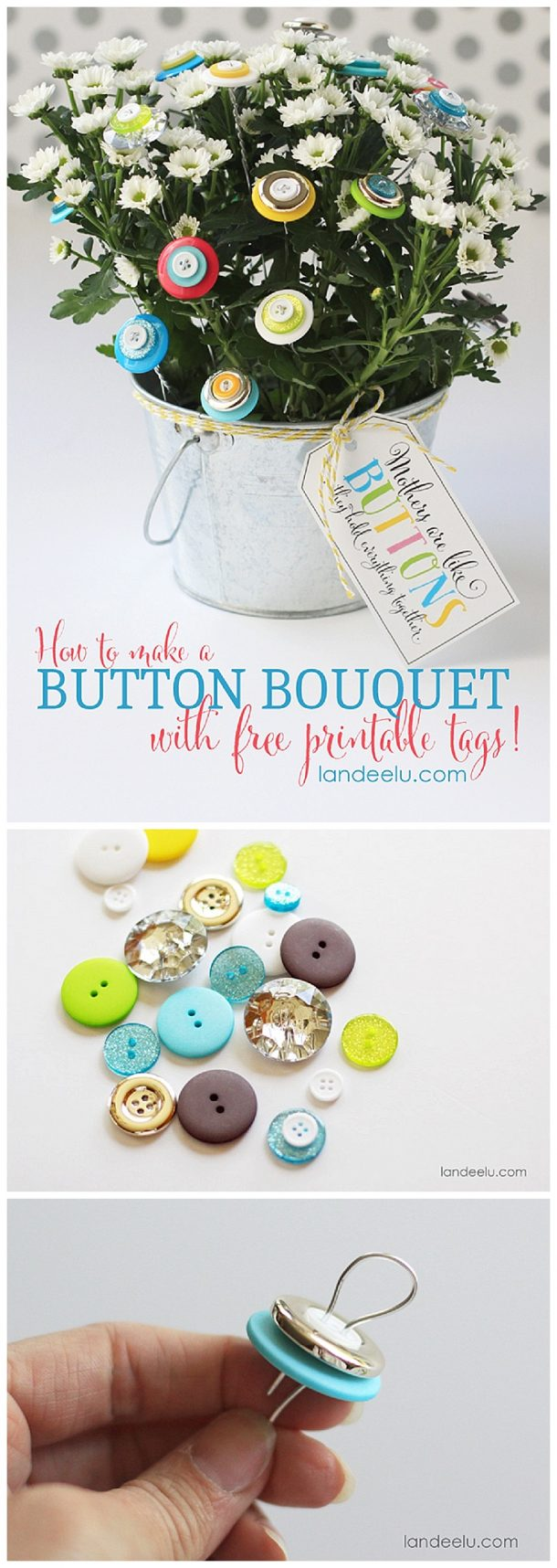 "How to make a BUTTON BOUQUET -DIY GIFT project Tutorial with FREE PRINTABLE Gift Tags for Mother's Day, Teacher Appreciation or a Friend - because they are the ""BUTTONS that hold us together!"""