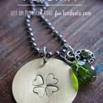 Bit of Luck Hand-Stamped Pendant by Left on Peninsula Road for Landeelu #stpatricksday #stpatricksdaycraft #stpatricksdayidea #jewelrycraft