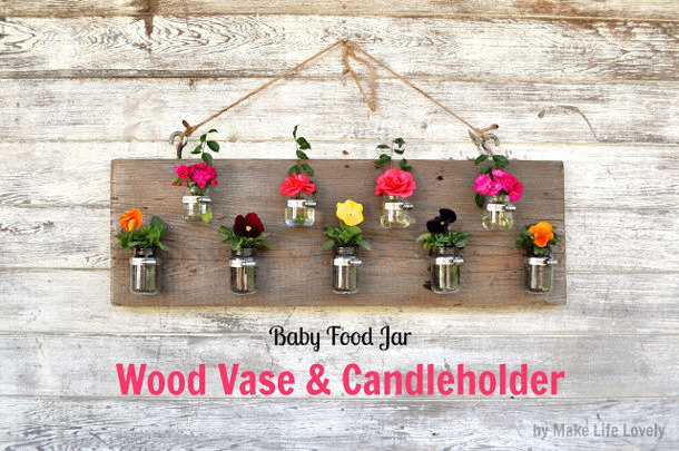Baby+Food+Jar+Wood+Vase+amp+Candleholder+by+Make+Life+Lovely roundup for landeelu dot com