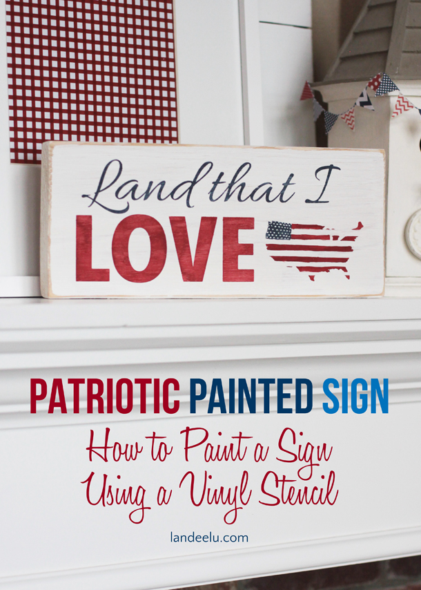 How to: Hand Paint a Patriotic Sign (Using a Vinyl Stencil) Tutorial | Landeelu