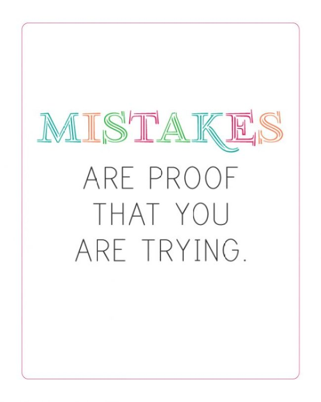 Mistakes Are Proof That You Are Trying (free printable!)