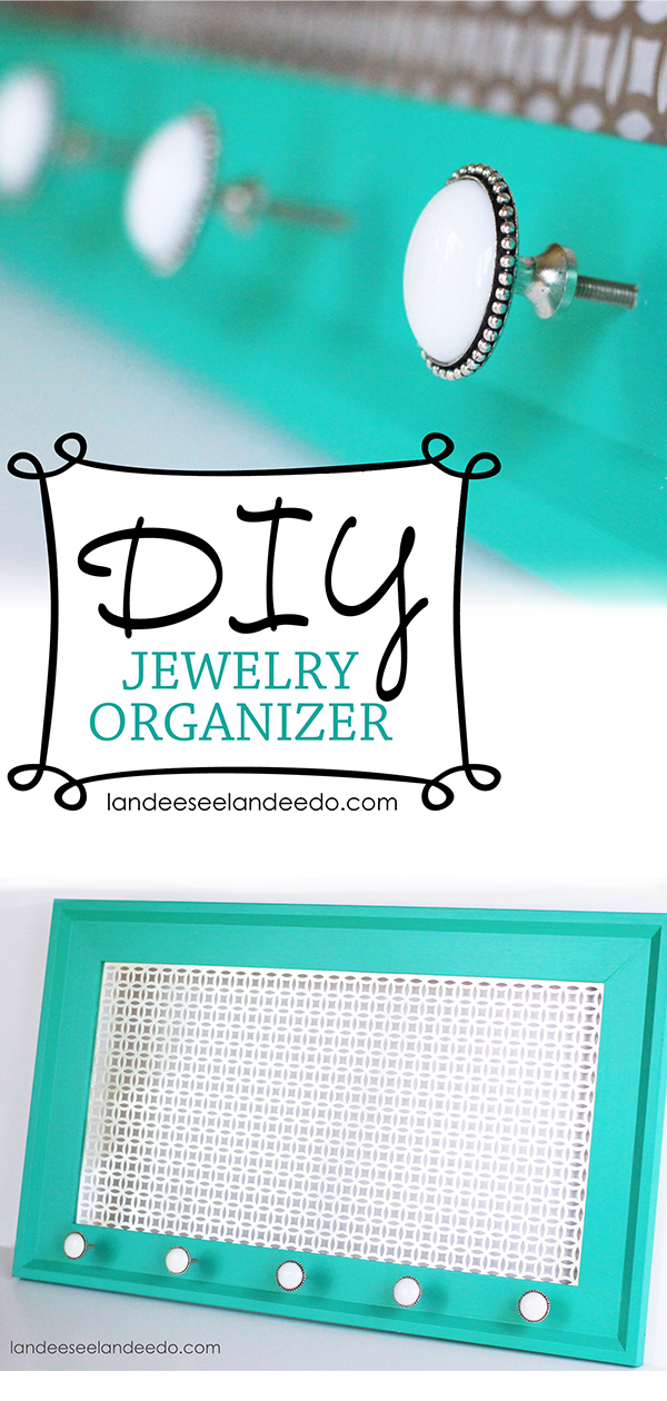 DIY Jewelry Organizer | landeelu.com Such a fun way to organize and display your jewelry!  Totally customizable to your own style too! #jewelryorganizer #diyorganizer #jewelry