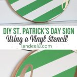 DIY St. Patrick's Day LUCKY Sign using a Vinyl Stencil | landeelu.com So cute and inexpensive! Love the stripes and gold!