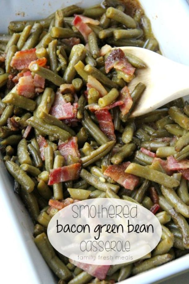 Smothered Bacon Green Bean Casserole Side Dish Recipe | Family Fresh Meals