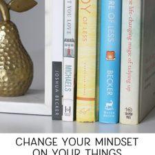 Decluttering: Change Your Mindset