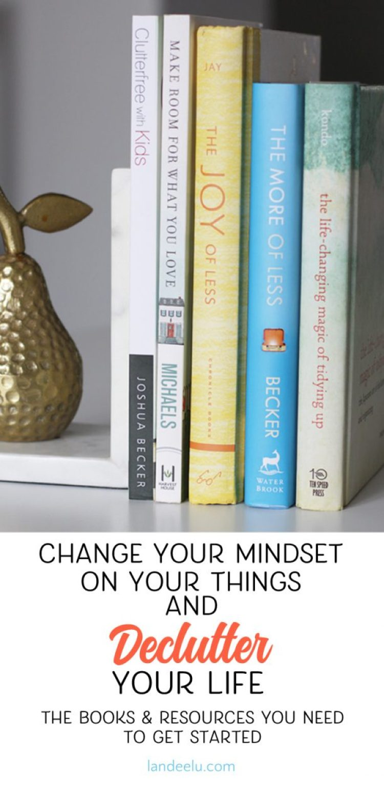 Change your mindset about all your STUFF and THEN begin the decluttering process that will drastically improve your life!