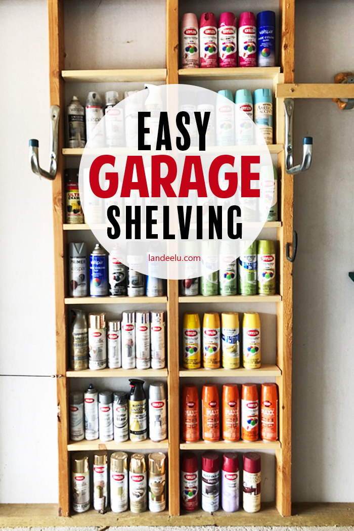 Easy Garage Shelving for Spray Paint! - landeelu com