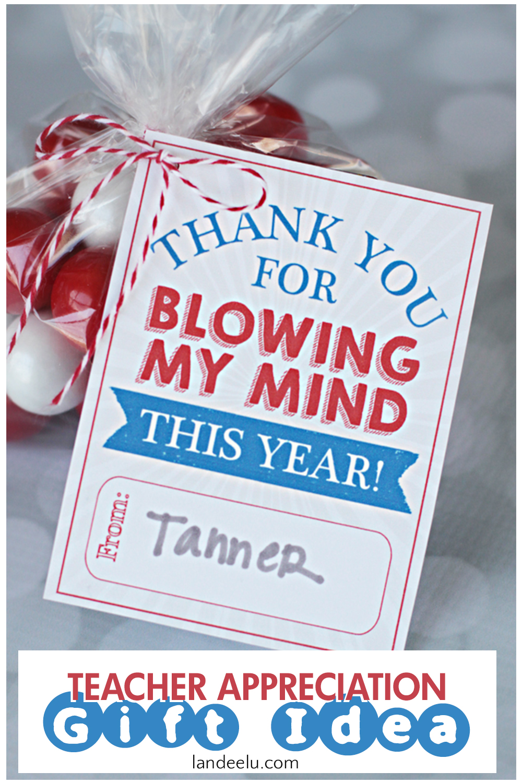 Teacher Appreciation Idea: Blow My Mind! | landeelu.com Cute way to give a gift card (because that's what teachers really want!) to the teacher you love and appreciate! #teacherappreciation #teachergift #teachergiftidea #thankyougift