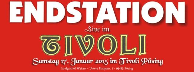 Endstation am 17. Januar 2015 im Tivoli