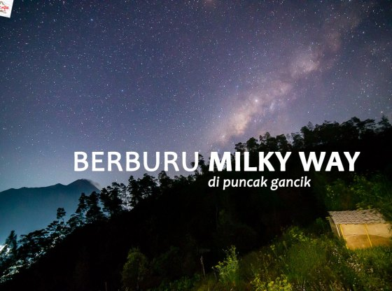 gancik milkyway 00a - Ebook : Hunting Milky Way di Puncak Gancik