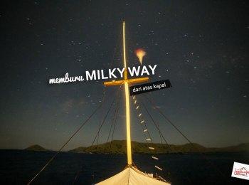 milkyway komodo kapal 0 - Memburu Milky Way di atas Kapal