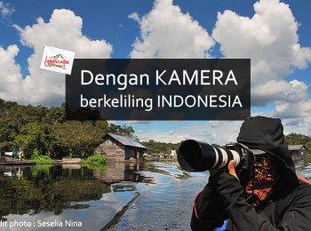 dengan kamera berkeliling indonesia 0 - Dengan kamera berkeliling Indonesia