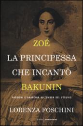 zoe la principessa che incantò bakunin