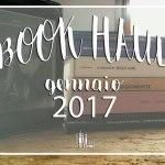 #bookhaul: il mio bottino di libri (gennaio 2017)