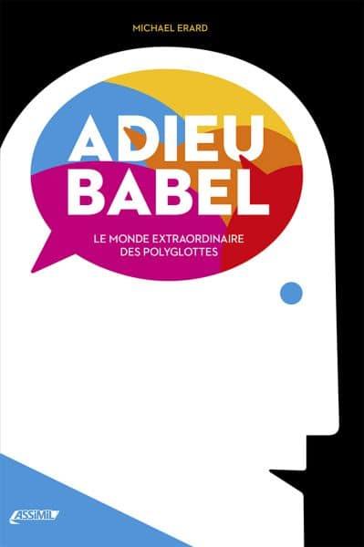 Le livre Adieu Babel : une plongée dans le monde extraordinaire des polyglottes