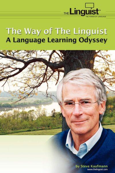The Way of the Linguist : le parcours extraordinaire de Steve Kaufmann, un des plus grands polyglottes existant à ce jour