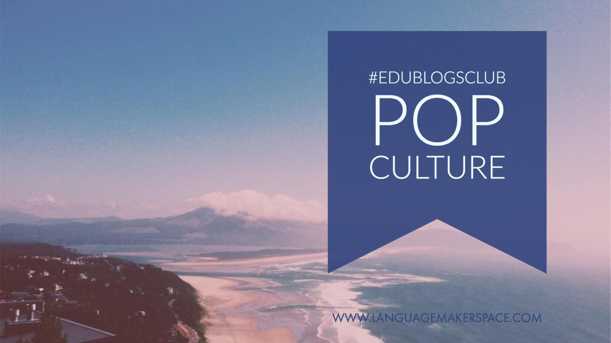 #edublogsclub pop culture