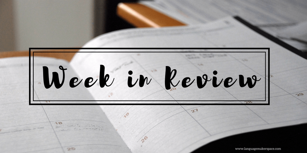 Week in Review and a Bonus Flipgrid Self-Reflection!