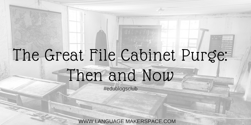 The Great File Cabinet Purge – #edublogsclub