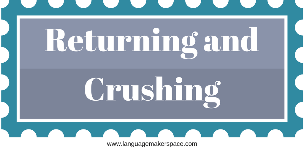 Returning and Crushing