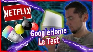 Google Home mon test : Netflix, Youtube, Musique, Ampoules …