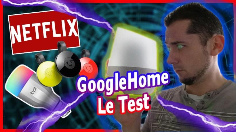 google home test netflix chromecast ampoule connecté domotique avis tuto